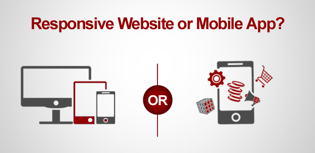 Responsive Website or Mobile App?