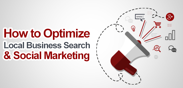 How to Optimize Local Business Search and Social Marketing